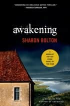 Awakening - A Novel ebook by Sharon Bolton, S. J. Bolton