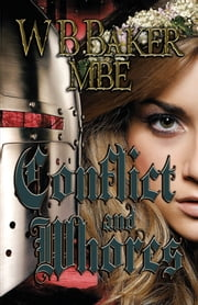 Conflict and Whores ebook by W. B. Baker MBE