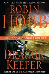 Dragon Keeper with Bonus Material - Volume One of the Rain Wilds Chronicles ebook by Robin Hobb,Megan Lindholm