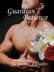 Guardian's Patience ebook by Jacqueline Rhoades