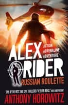 Russian Roulette ebook by Anthony Horowitz
