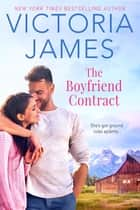 The Boyfriend Contract ebook by Victoria James