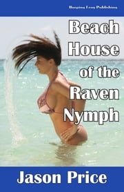 Beach House of the Raven-Nymph ebook by Jason Price