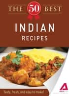 The 50 Best Indian Recipes ebook by Media Adams