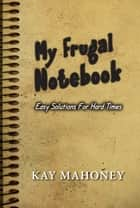 My Frugal Notebook ebook by Kay H. Mahoney