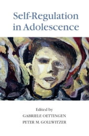 Self-Regulation in Adolescence ebook by Gabriele Oettingen,Peter M. Gollwitzer