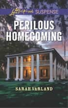 Perilous Homecoming - Faith in the Face of Crime ebook by Sarah Varland