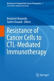 Resistance of Cancer Cells to CTL-Mediated Immunotherapy ebook by Benjamin Bonavida,Salem Chouaib