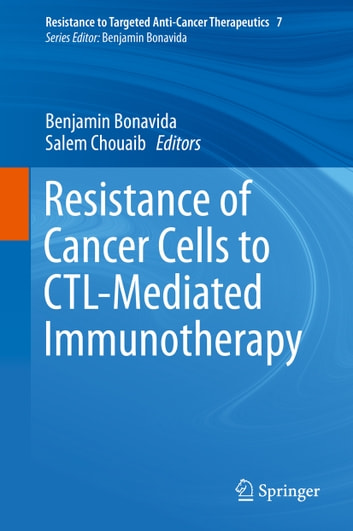Resistance of Cancer Cells to CTL-Mediated Immunotherapy ebook by