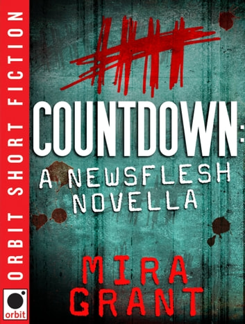 Countdown - A Newsflesh Novella ebook by Mira Grant