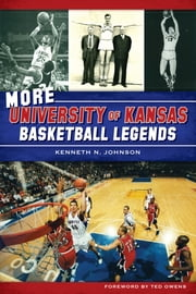 More University of Kansas Basketball Legends ebook by Kenneth N. Johnson,Ted Owens