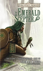 The Emerald Scepter - The Scions of Arrabar Trilogy, Book III ebook by Thomas M. Reid