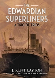 The Edwardian Superliners - A Trio of Trios ebook by J.Kent Layton