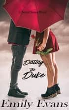 Dating the Duke ebook by Emily Evans