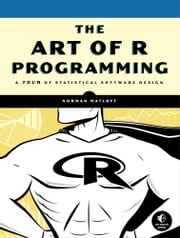 Art of R Programming ebook by Norman Matloff