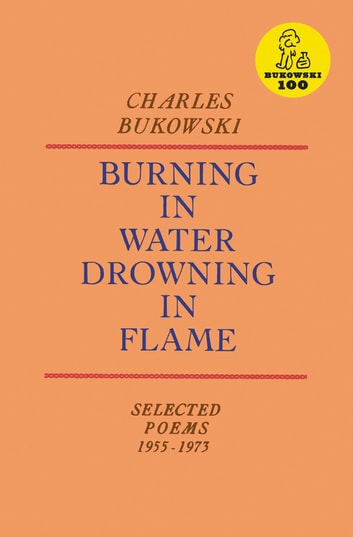 Burning in Water, Drowning in Flame ebook by Charles Bukowski