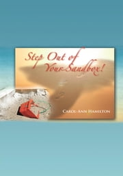 Step Out of Your Sandbox! ebook by Carol-Ann Hamilton