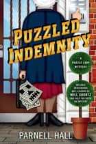 Puzzled Indemnity - A Puzzle Lady Mystery ebook by Parnell Hall