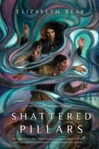 Shattered Pillars ebook by