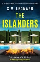 The Islanders - A gripping and unputdownable crime thriller ebook by S. V. Leonard