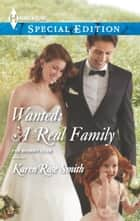 Wanted: A Real Family ebook by Karen Rose Smith