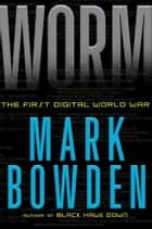 Worm ebook by Mark Bowden