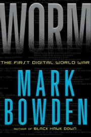 Worm - The First Digital World War ebook by Mark Bowden