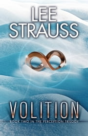 VOLITION - The Perception Series #2 ebook by Lee Strauss