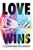 Love Wins ebook by David C. Dawson, Jana Denardo, Nicole Dennis,...