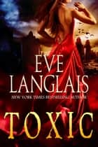 Toxic - A Vampire Romance ebook by Eve Langlais