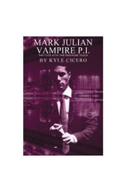 Mark Julian Vampire PI: The Case with the Feminine Touch ebook by Kyle Cicero