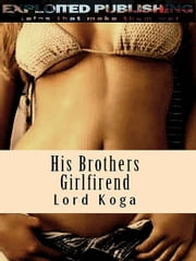 His Brothers Girlfriend ebook by Lord Koga