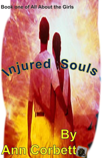 Injured Souls - All About the Girls, #1 ebook by Ann Corbett