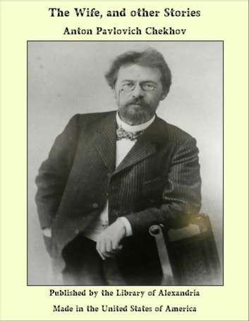 The Wife, and other Stories ebook by Anton Pavlovich Chekhov