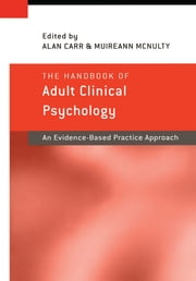 The Handbook of Adult Clinical Psychology - An Evidence Based Practice Approach ebook by Alan Carr,Muireann McNulty