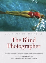 The Blind Photographer ebook by Julian Rothenstein,Candia McWilliam