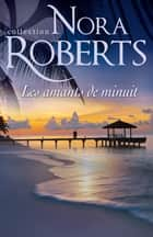 Les amants de minuit ebook by Nora Roberts
