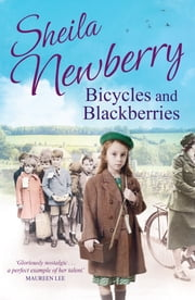 Bicycles and Blackberries - Tears and triumphs of a little evacuee ebook by Sheila Newberry