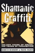 Shamanic Graffiti ebook by Frank Ogden,Marcus Rummery