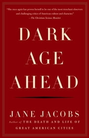 Dark Age Ahead ebook by Jane Jacobs