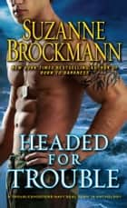 Headed for Trouble ebook by Suzanne Brockmann
