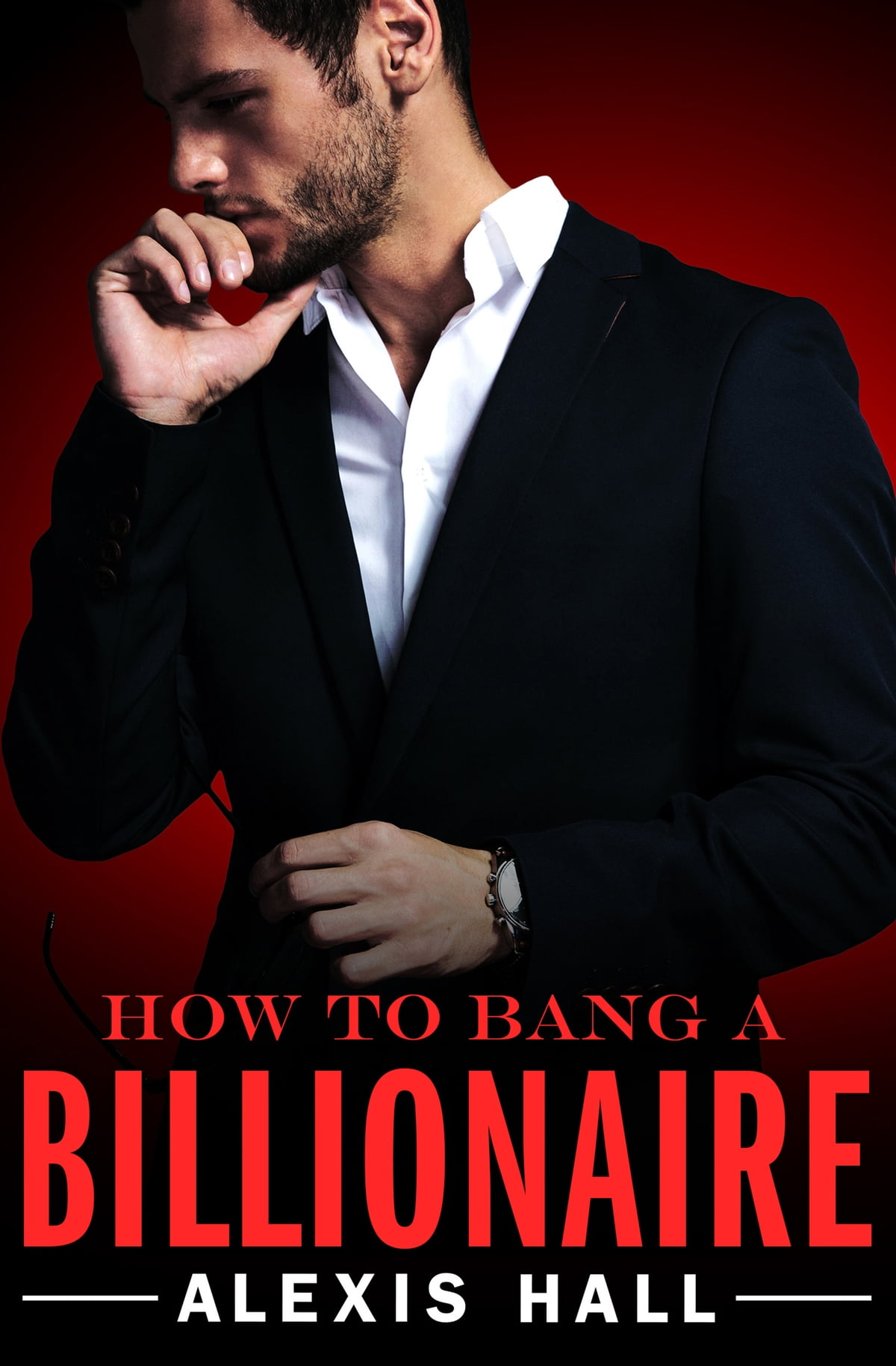 How To Bang A Billionaire Ebook By Alexis Hall