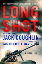 Long Shot - A Sniper Novel ebook by Donald A. Davis,Sgt. Jack Coughlin