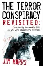The Terror Conspiracy Revisited ebook by Jim Marrs