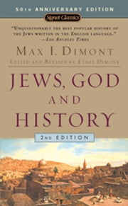 Jews, God, and History (50th Anniversary Edition) ebook by Max I. Dimont