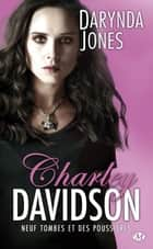 Neuf tombes et des poussières - Charley Davidson, T9 ebook by Darynda Jones