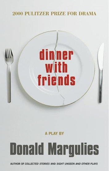 Dinner with Friends (TCG Edition) ebook by Donald Margulies