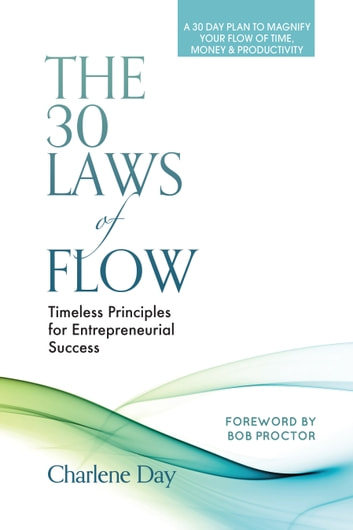 The 30 Laws of Flow: Timeless Principles for Entrepreneurial Success ebook by Charlene Day