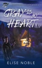 Gray is My Heart - A Romantic Thriller ebook by