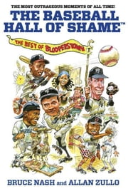 The Baseball Hall of Shame: The Best of Blooperstown ebook by Nash, Bruce